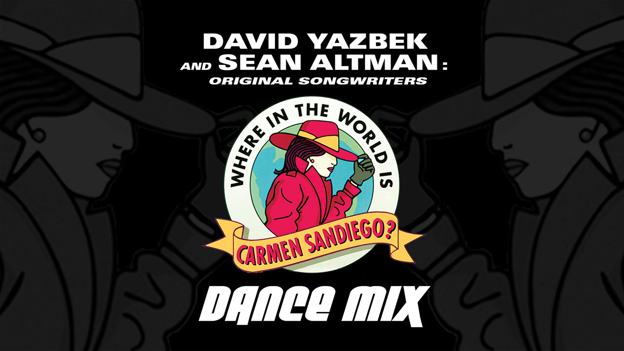 "Altman/Yazbek – ""Carmen Sandiego"" Remixes"